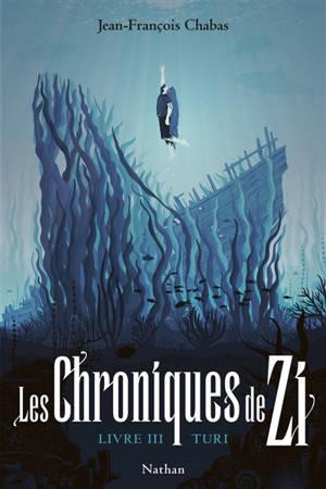 Les chroniques de Zi. Volume 3, Turi