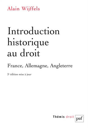 Introduction historique au droit : France, Allemagne, Angleterre