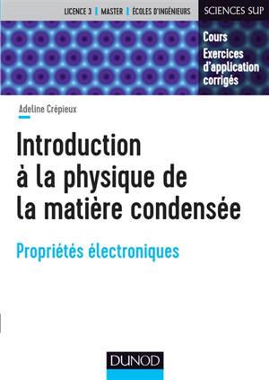 Introduction à la physique de la matière condensée : propriétés électroniques