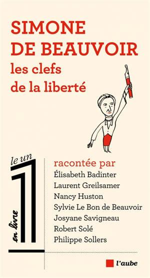 Simone de Beauvoir : les clefs de la liberté