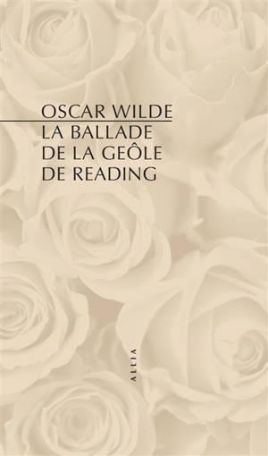 La ballade de la geôle de Reading = The ballad of Reading gaol