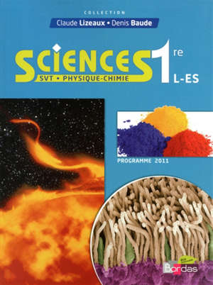 Sciences, 1re L, ES : SVT, physique-chimie : programme 2011