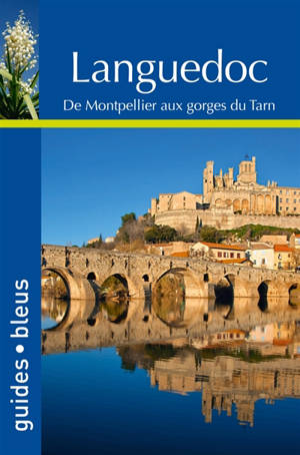 Languedoc-Roussillon : de Montpellier aux gorges du Tarn