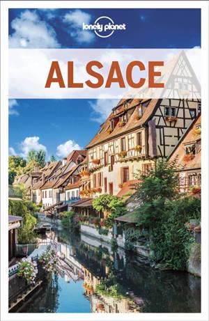 Alsace : le meilleur de la région : sites, itinéraires, culture
