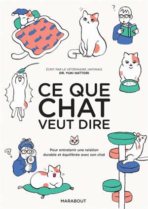 Ce que chat veut dire : pour entretenir une relation durable et équilibrée avec son chat