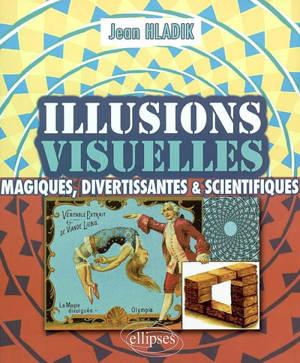 Illusions visuelles : magiques, divertissantes et scientifiques