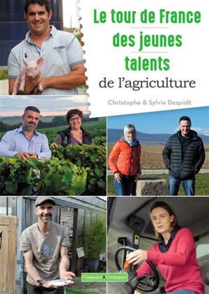 Le tour de France des jeunes talents de l'agriculture