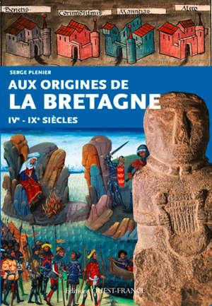 Aux origines de la Bretagne : IVe-IX siècles