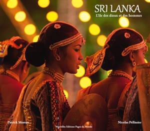 Sri Lanka : l'île des dieux et des hommes
