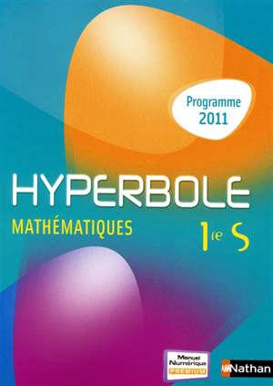 Hyperbole mathématiques 1re S : programme 2011 : format compact