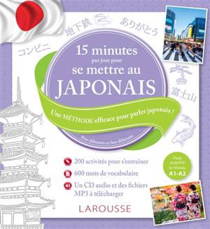 15 minutes par jour pour se mettre au japonais : pour débutants et faux débutants : pour acquérir le niveau A1-A2