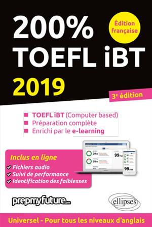 200 % TOEFL iBT : TOEFL iBT (computer based), préparation complète, enrichi par le e-learning : 2019
