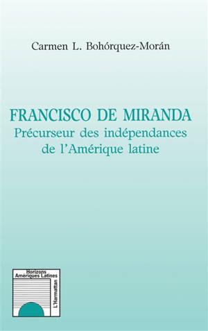 Francisco de Miranda : précurseur des indépendances de l'Amérique latine