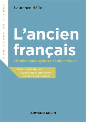 L'ancien français : morphologie, syntaxe et phonétique