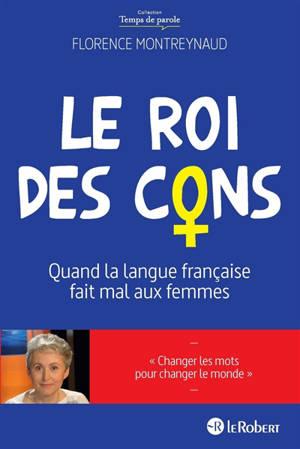 Le roi des cons : quand la langue française fait mal aux femmes