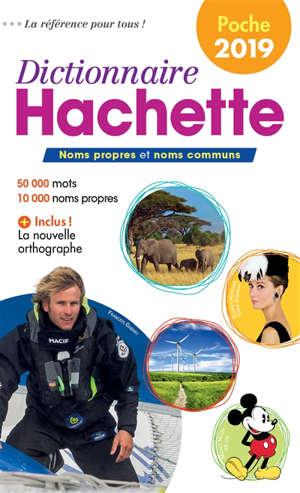 Dictionnaire Hachette encyclopédique de poche 2019 : noms propres et noms communs : 50.000 mots, 10.000 noms propres