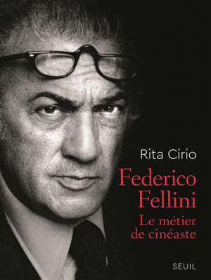 Federico Fellini : le métier de cinéaste