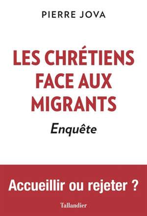 Les chrétiens face aux migrants : enquête