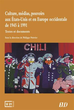 Culture, médias, pouvoirs aux Etats-Unis et en Europe occidentale de 1945 à 1991 : textes et documents