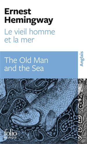 Le vieil homme et la mer = The old man and the sea