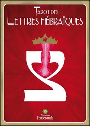 Tarot des lettres hébraïques : la danse de vie des lettres hébraïques