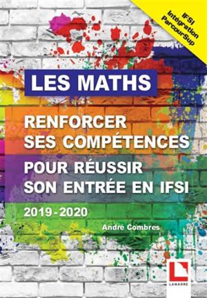 Les maths : renforcer ses compétences pour réussir son entrée en IFSI : 2019-2020