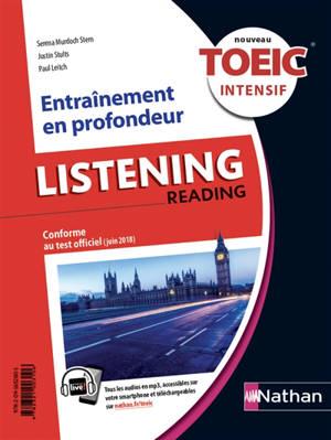 Nouveau TOEIC intensif : listening, reading : entraînement en profondeur, conforme au test officiel (juin 2018)