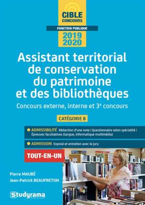 Assistant territorial de conservation du patrimoine et des bibliothèques : concours externe, interne et 3e concours, catégorie B : concours 2019-2020