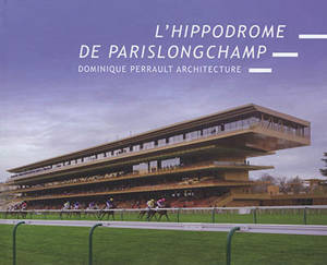 L'hippodrome de ParisLongchamp : Dominique Perrault Architecture