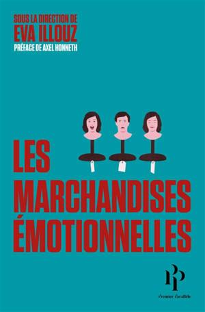 Les marchandises émotionnelles : l'authenticité au temps du capitalisme