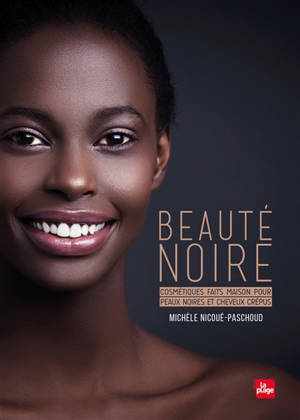Beauté noire : cosmétiques faits maison pour peaux noires et cheveux crépus