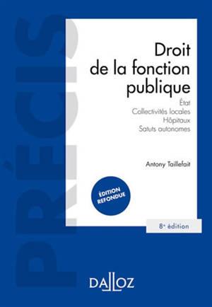 Droit de la fonction publique : Etat, collectivités locales, hôpitaux, statuts autonomes