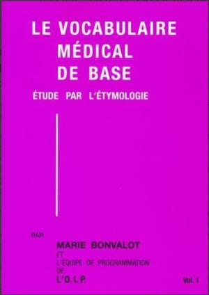 Le vocabulaire médical de base : étude par l'étymologie