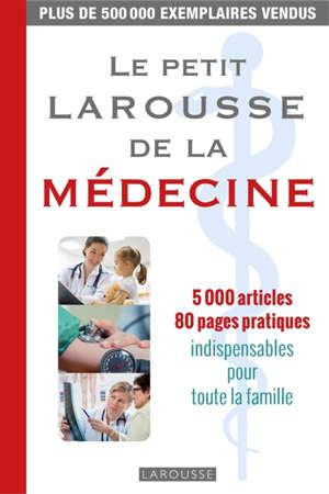 Le petit Larousse de la médecine : 5.000 articles