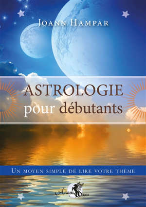 Astrologie pour débutants : un moyen simple de lire votre thème