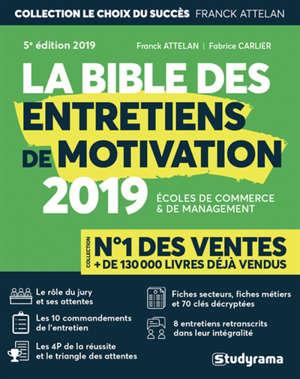 La bible des entretiens de motivation et de personnalité : concours d'entrée des écoles de commerce et de management : 2019