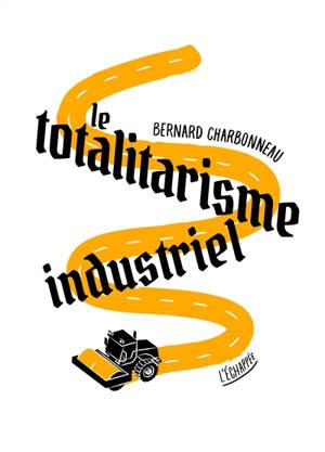 Le totalitarisme industriel