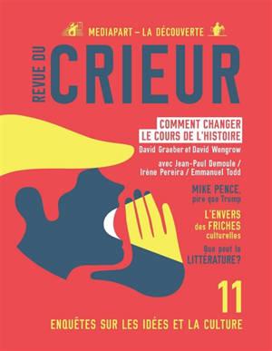 Revue du crieur. n° 11, Comment changer le cours de l'histoire ?