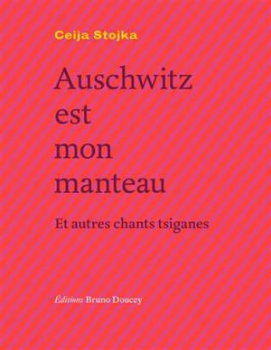 Auschwitz est mon manteau : et autres chants tsiganes