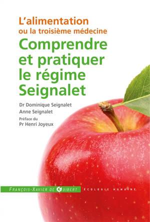 L'alimentation ou La troisième médecine : comprendre et pratiquer le régime Seignalet