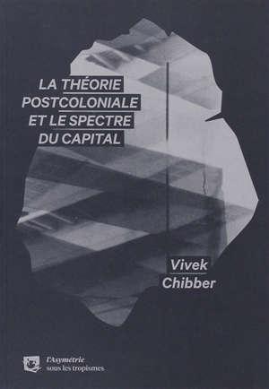 La théorie postcoloniale et le spectre du capital