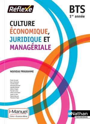 Culture économique, juridique et managériale 1re année BTS : nouveau programme : livre + licence élève