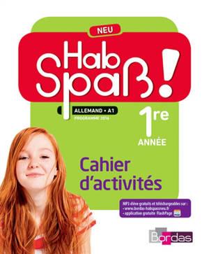 Hab Spass ! Neu, allemand LV2, A1, 5e, cycle 4 : cahier d'activités : programme 2016