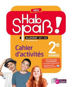 Hab Spass ! Neu, allemand LV2, A1-A2, 4e, cycle 4 : cahier d'activités : programme 2016
