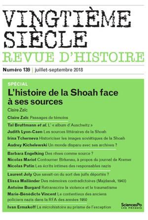 Vingtième siècle. n° 139, L'histoire de la Shoah face à ses sources
