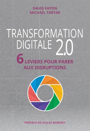 Transformation digitale 2.0 : 6 leviers pour parer aux disruptions