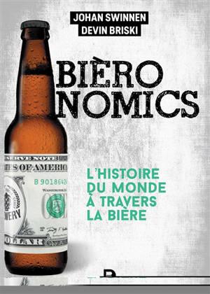 Bièronomics : l'histoire du monde à travers la bière