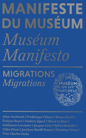 Manifeste du Muséum = Museum manifesto, Migrations = Migrations