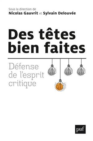 Des têtes bien faites : défense de l'esprit critique