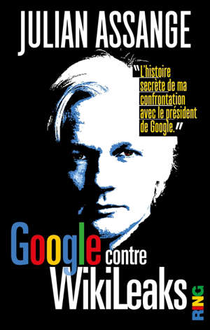 Google contre Wikileaks : document